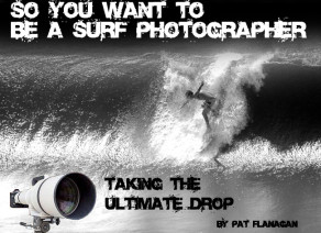 So You Want to be a Surf Photographer
